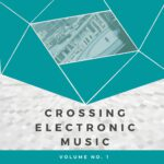 Crossing Electronic Music, Vol. 1